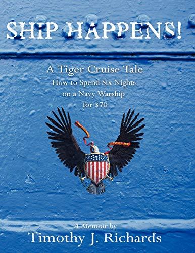 9781425997960: Ship Happens!: A Tiger Cruise Tale