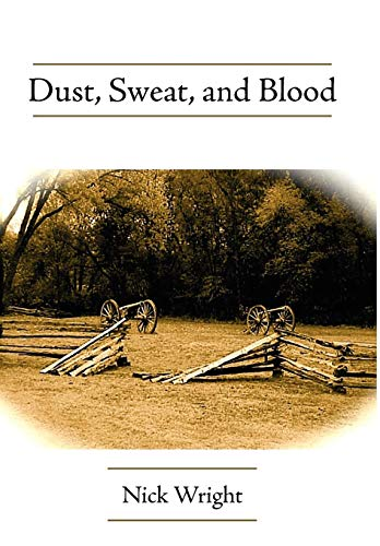 Dust, Sweat, and Blood: Nick Wright