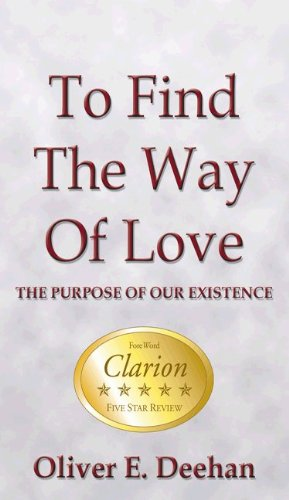 9781425998516: To Find the Way of Love: The Purpose of Our Existence