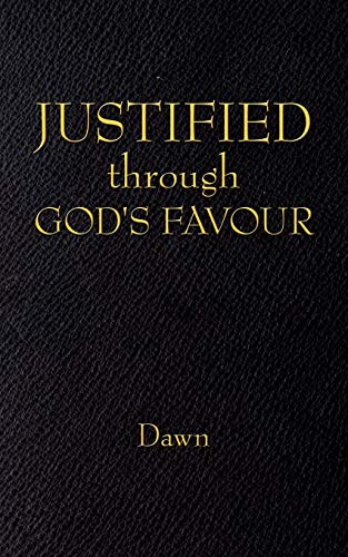 JUSTIFIED through GOD'S FAVOUR: Dawn