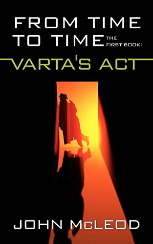 From Time to Time: The First Book: Vartas ACT: John Mcleod
