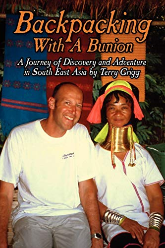 9781425999186: Backpacking With A Bunion: A Journey of Discovery and Adventure in South East Asia