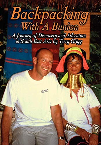 9781425999193: Backpacking with a Bunion: A Journey of Discovery and Adventure in South East Asia