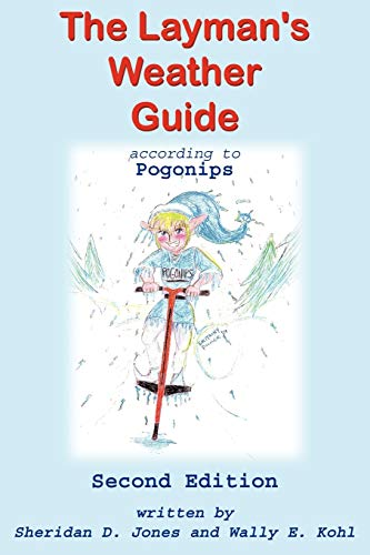 The Laymans Weather Guide according to Pogonips Second Edition: Wally Kohl