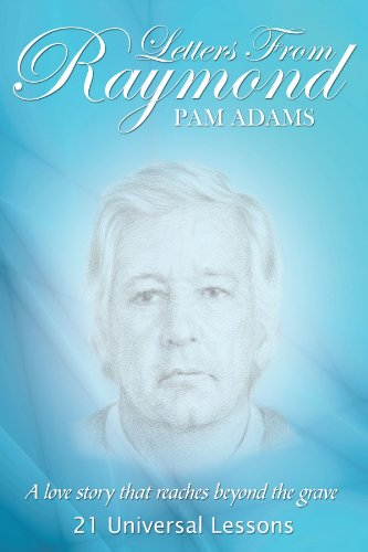 9781425999643: Letters From Raymond: A love story that reaches beyond the grave