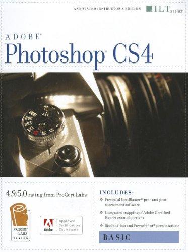 Photoshop Cs4: Basic, Ace Edition + Certblaster (ILT): Axzo Press Axzo Press