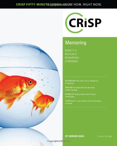 9781426018381: Mentoring: Make It a Mutually Rewarding Experience (Crisp Fifty Minute Series)