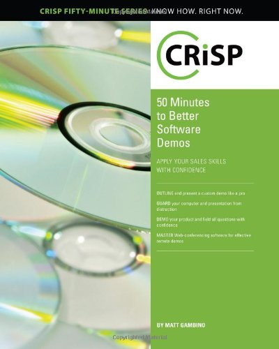 9781426018473: 50 Minutes to Better Software Demos (Crisp Fifty Minute Series)