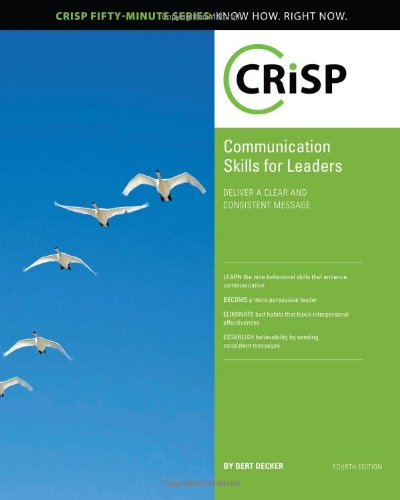9781426018510: Communication Skills for Leaders: Delivering a Clear and Consistent Message (Crisp Fifty-Minute Books)