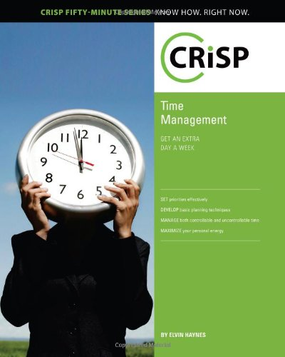 9781426018572: Time Management: Get an Extra Day a Week (Crisp Fifty-Minute Books)