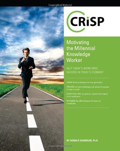 9781426018596: Motivating the Millennial Knowledge Worker: Help Today's Workforce Succeed in Today's Economy (Crisp Fifty Minute Series)