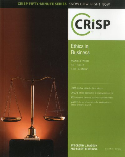 9781426019388: Ethics in Business: Manage with Authority and Fairness (Crisp Fifty-Minute Series Know How. Right Now)