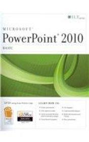 PowerPoint 2010: Basic + Certblaster, Student Manual with Data (ILT): Axzo Press