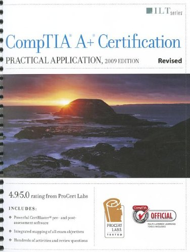Comptia A+ Certification: Practical Application (220-702), 2009 Edition, Revised + Certblaster (ILT...