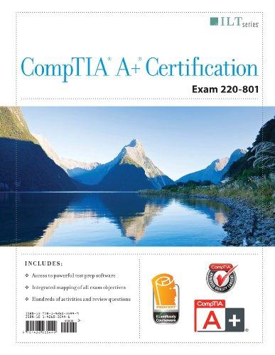 CompTIA A+ Certification, Exam 220-801 ILT Series, Student Manual: Axzo Press