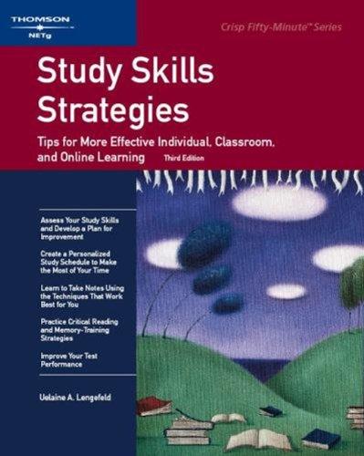 Study Skills Strategies (Crisp Fifty-Minute): Uelaine A. Lengefeld