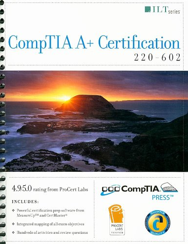 9781426091681: CompTIA A+ Certification: 220-602 Student Manual [With CDROM] (ILT)