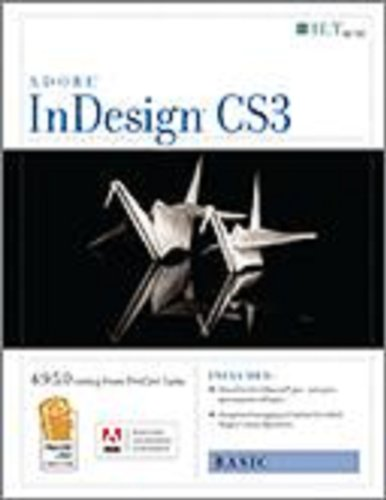 Indesign Cs3: Basic, Ace Edition + Certblaster, Student Manual (ILT) (1426094906) by Axzo Press
