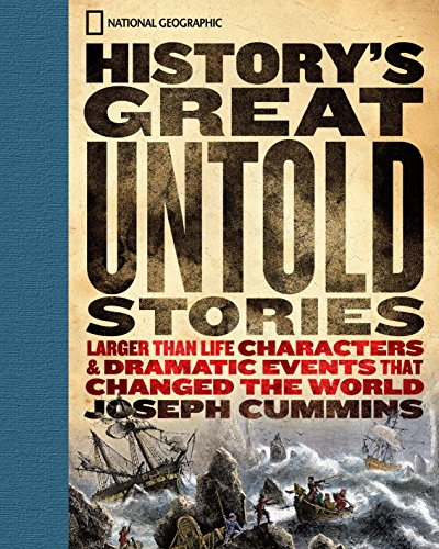 9781426200311: History's Great Untold Stories: The Larger Than Life Characters and Dramatic Events That Changed the World
