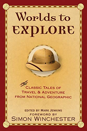 Worlds to Explore: Classic Tales of Travel: Mark Jenkins, Simon