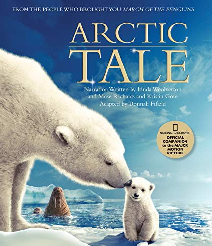 9781426200656: Arctic Tale [Lingua Inglese]: Official Companion Book to the Major Motion Picture