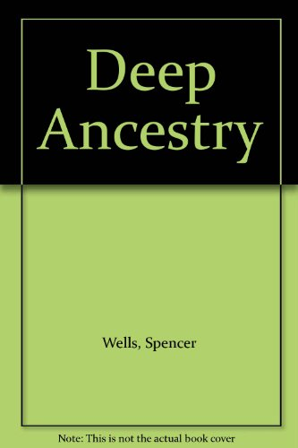 9781426200670: Deep Ancestry : Inside The Genographic Project : The Landmark DNA Quest to Decipher Our Distant Past