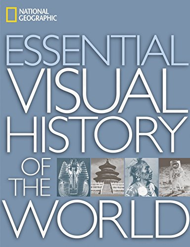 9781426200915: National Geographic Essential Visual History of the World