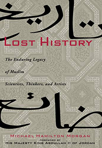 9781426200922: Lost History: The Enduring Legacy of Muslim Scientists, Thinkers, and Artists