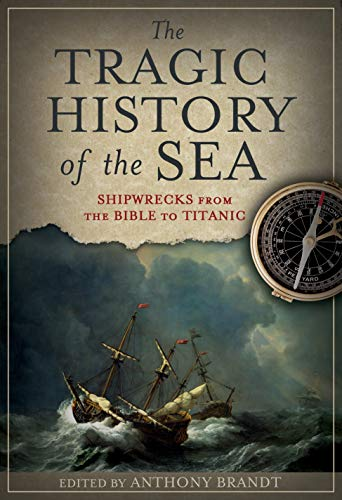 9781426200946: The Tragic History of the Sea: Shipwrecks from the Bible to Titanic
