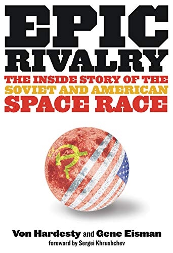 9781426201196: Epic Rivalry: The Inside Story of the Soviet and American Space Race