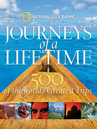 9781426201257: Journeys of a Lifetime: 500 of the Word's Greatest Trips