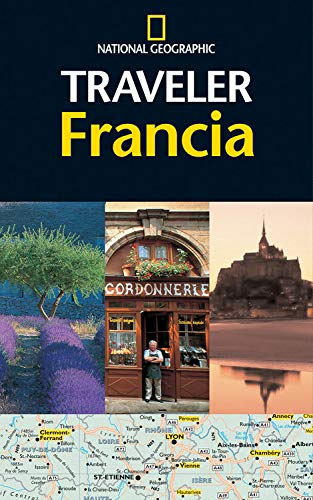 National Geographic Traveler Francia (Spanish Edition): National Geographic Society