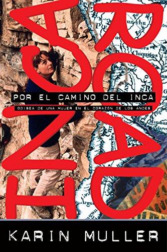 9781426201592: Por El Camino del Inca: Odisea de Una Mujer En El Corazon de Los Andes (Adventure Press)