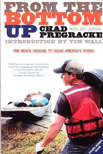 9781426201899: From the Bottom Up: One Man's Crusade to Clean America's Rivers