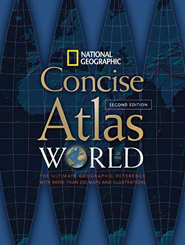 National Geographic Concise Atlas of the World, Second Edition: National Geographic Society