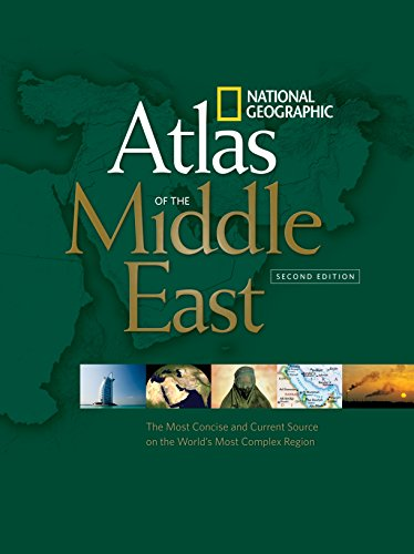 9781426202216: National Geographic Atlas of the Middle East, Second Edition: The Most Concise and Current Source on the World's Most Complex Region