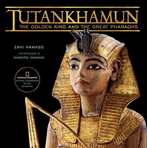 TUTANKHAMUN The Golden King and the Great Pharaohs: ZAHI HAWASS
