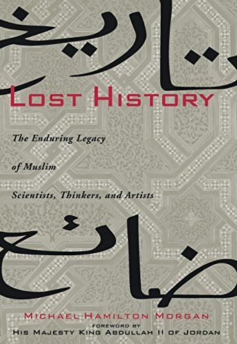 9781426202803: Lost History: The Enduring Legacy of Muslim Scientists, Thinkers, and Artists