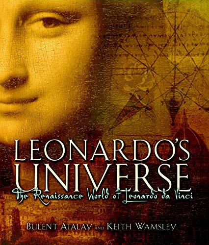 Leonardo's Universe: The Renaissance World of Leonardo DaVinci: Bulent Atalay; Keith Wamsley