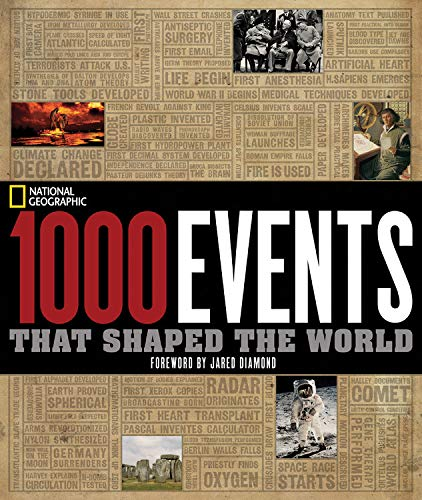 1000 Events That Shaped the World: National Geographic; Foreword-Jared Diamond