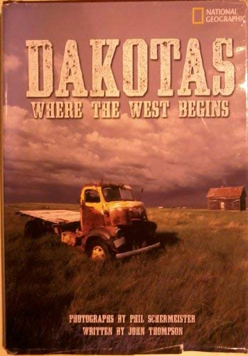 Dakotas: Where the West Begins (1426203179) by Phil Schermeister
