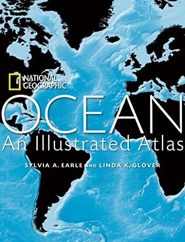 Ocean: An Illustrated Atlas: Earle, Sylvia A.; Glover, Linda K.