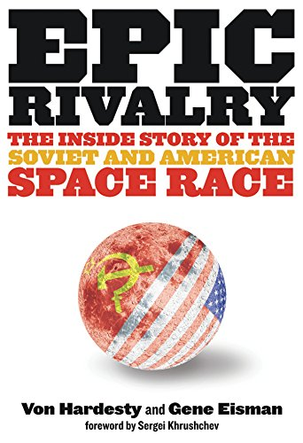 9781426203213: Epic Rivalry: The Inside Story of the Soviet and American Space Race