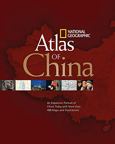 9781426203275: National Geographic Atlas of China: An Expansive Portrait of China Today with More Than 400 Maps and Illustrations