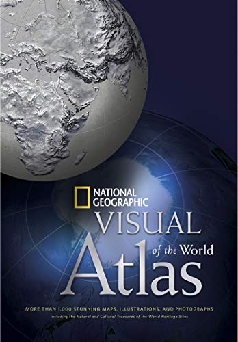 National Geographic Visual Atlas of the World: More Than 1,000 Stunning Maps, Illustrations, and Photographs, including the Natural and Cultural Treasures of the World Heritage Sites (1426203322) by National Geographic