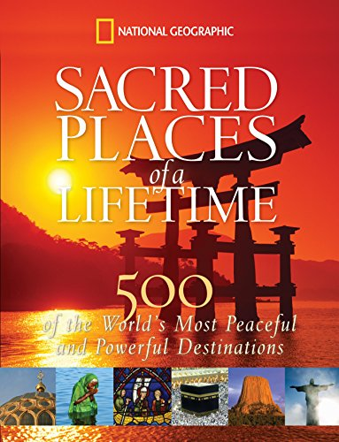9781426203367: Sacred Places of a Lifetime: 500 of the World's Most Peaceful and Powerful Destinations