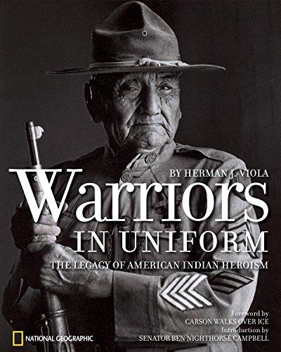 Warriors in Uniform: The Legacy of American Indian Heroism: Herman J. Viola