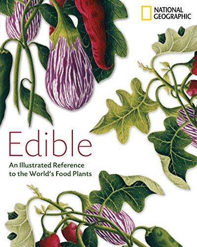 9781426203725: Edible: An Illustrated Guide to the World's Food Plants