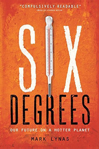 9781426203855: Six Degrees: Our Future on a Hotter Planet