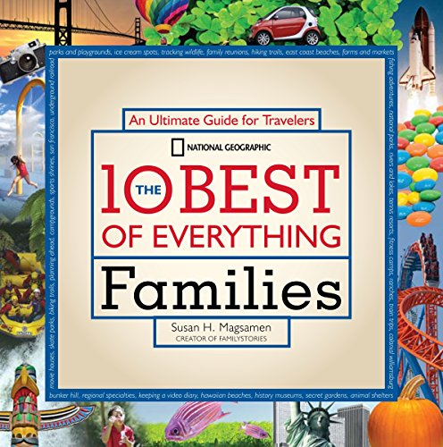 9781426203947: The 10 Best of Everything Families: An Ultimate Guide for Travelers (National Geographic 10 Best of Everything Families)